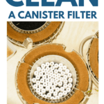 How To Clean A Canister Filter - Pin