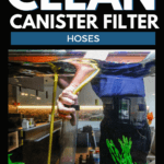 How To Clean Canister Filter Hoses - pin